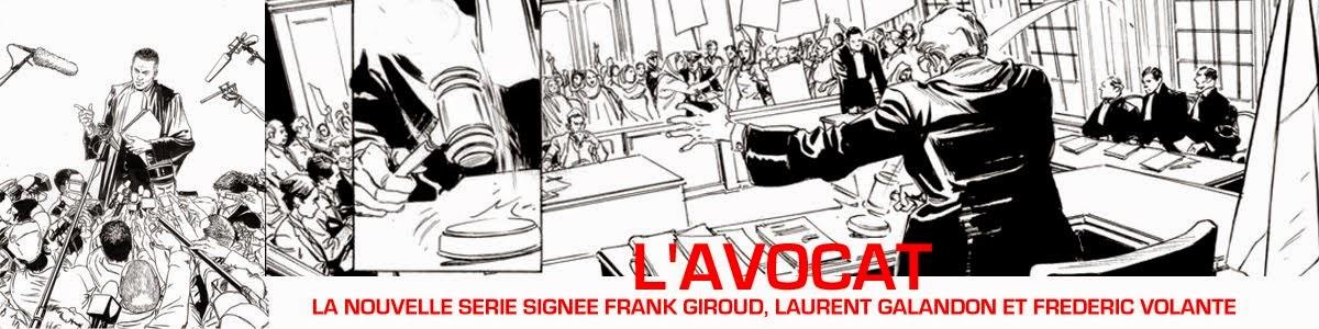 FRANK GIROUD - LAURENT GALANDON - FREDERIC VOLANTE - L'AVOCAT