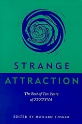 Strange Attraction: The Best of Ten Years of ZYZZYVA, University of Nevada Press, Reno
