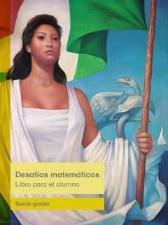libro de texto Desafíos matemáticos: Libro para el alumno Sexto grado. Ciclo escolar 2014-2015