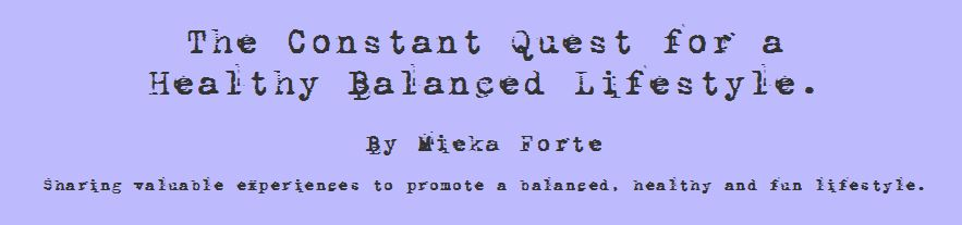Constant Quest For A Healthy Balanced Lifestyle by Mieka Forte