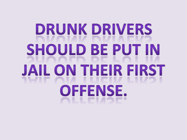 drunk drivers should be jailed on