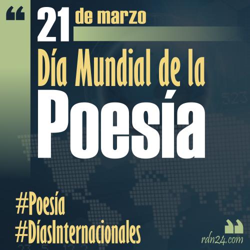 21 de marzo – Día Mundial de la Poesía #DíasInternacionales