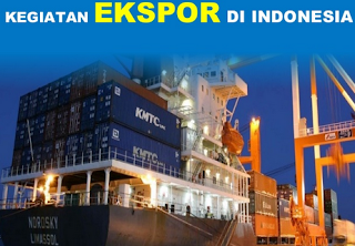 Contoh Kegiatan Perdagangan Internasional Ekspor dan Impor