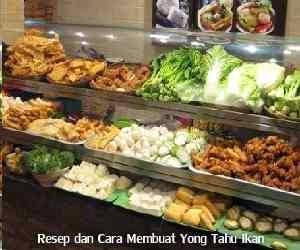 Resep dan Cara Membuat Yong Tahu Ikan