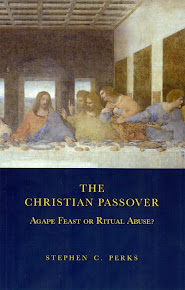 The Christian Passover: Agape Feast or Ritual Abuse?