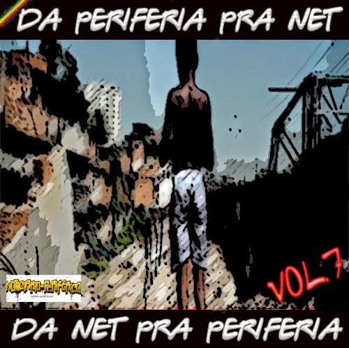 """Baixe a Coletânea """"Da periferia pra net,Da net pra periferia Vol.7"""""""