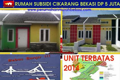 Promo Akhir Tahun 2014 Rumah Subsidi Cikarang Bekasi Angsuran 700 Ribu Uang Muka 5 juta