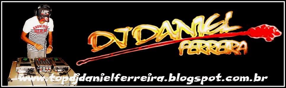 DJ Daniel Ferreira Oficial
