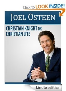 Free eBook Feature: Joel Osteen - Christian Knight or Christian Lite