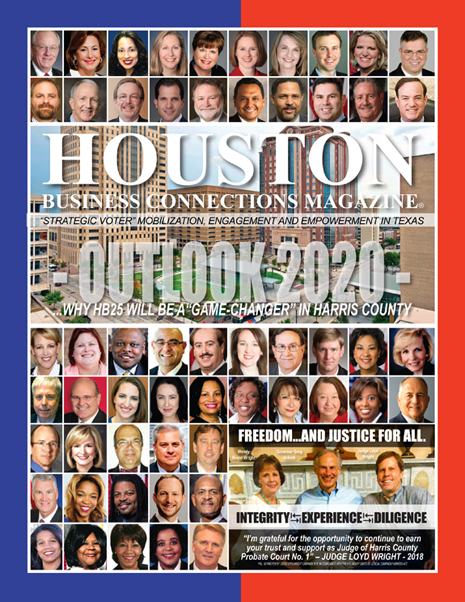OUTLOOK 2020 EDITION OF HOUSTON BUSINESS CONNECTIONS MAGAZINE© FEATURING HOUSE BILL 25
