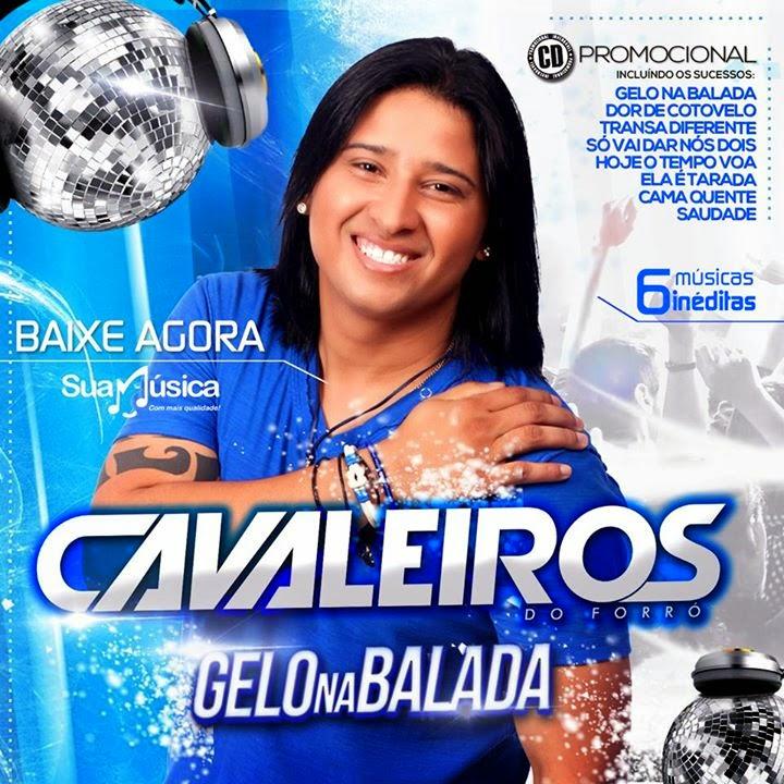 BAIXAR - CAVALEIROS DO FORRO EM SAO PAULO - SP - CD PROMOCIONAL GELO NA BALADA OFICIAL JULHO 2014