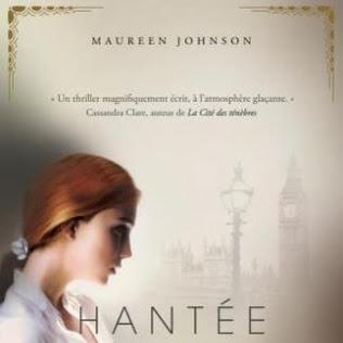 Hantée, tome 2 : Un mal souterrain de Maureen Johnson