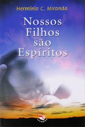 Download Grátis - Livro - - Nossos filhos são espíritos (Hermínio Miranda)