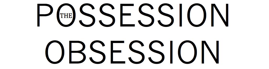 Possession Obsession