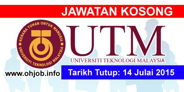 Jawatan Kerja Kosong Universiti Teknologi Malaysia (UTM) logo www.ohjob.info julai 2015