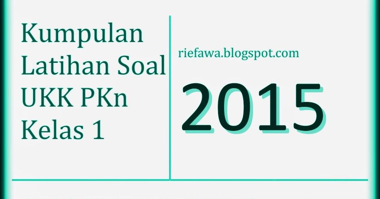 Download Soal Ukk Pkn Kelas 1 Semester Genap Paket Lengkap Rief Awa Blog Download Kumpulan