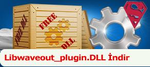 Libwaveout_plugin.dll Hatası çözümü.