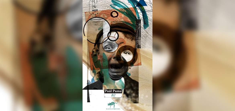 libro de poesía B2 de Paúl Puma (Editorial Cascahuesos, 2016)