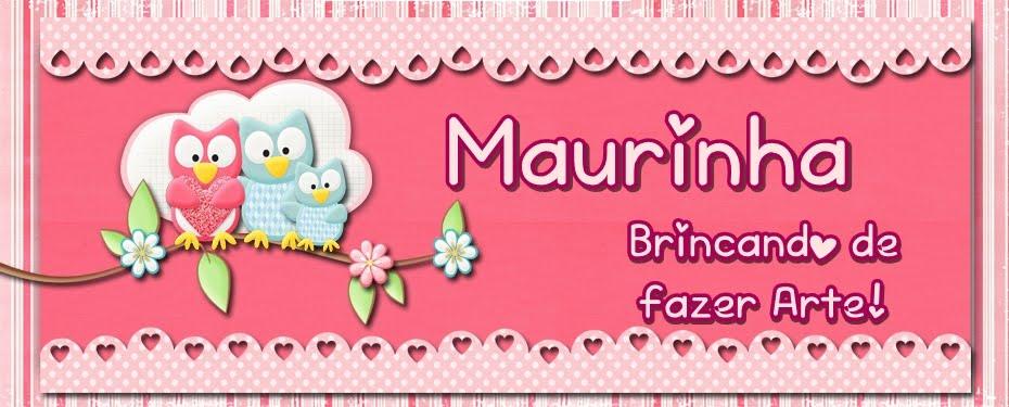 """""""Maurinha Artes"""""""