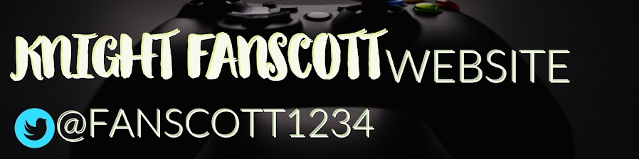 KNIGHT FANSCOTT GAMING PAGE