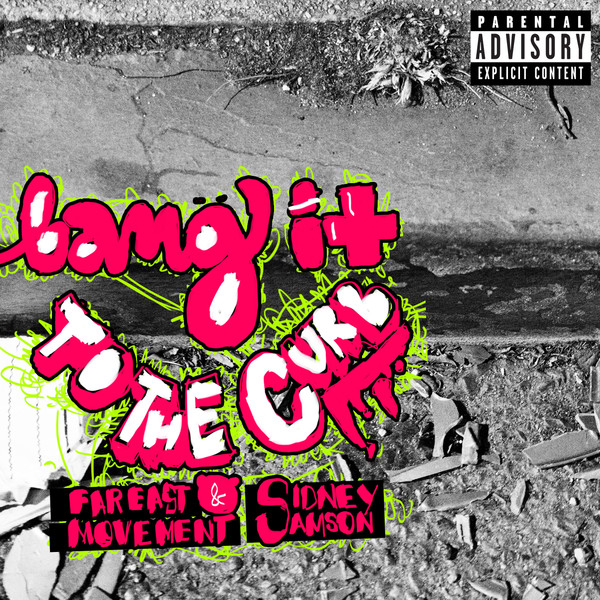 Far East Movement & Sidney Samson - Bang It To the Curb  Cover