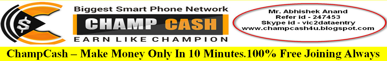 Champcash - Make money only in 10 minutes.100% free Joining Always