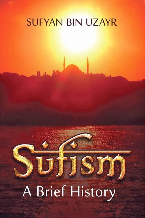 http://www.amazon.com/Sufism-History-Sufyan-bin-Uzayr/dp/9382447180