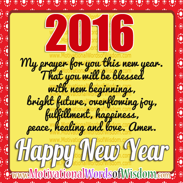 Motivational Words of Wisdom: Happy New year - PRAYERS for 2016 ...