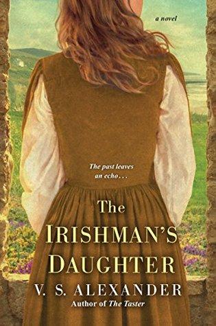 The Irishman's Daughter by V.S. Alexander