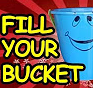 Have you filled someone's bucket today?