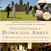 Behind the Scenes at Downton Abbey!
