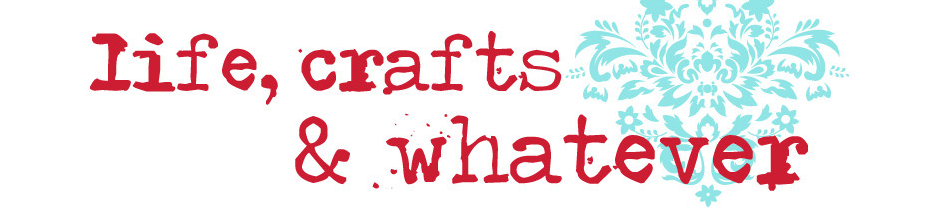 Life Crafts &amp; Whatever