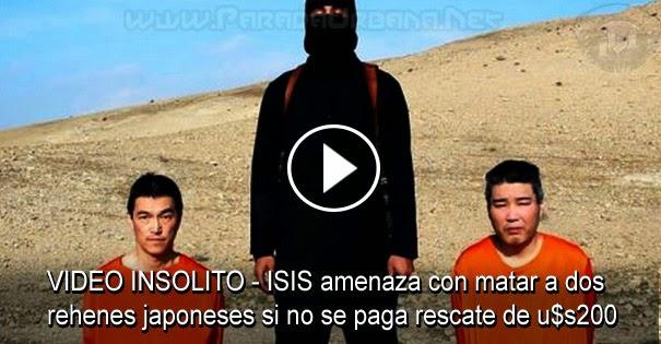 VIDEO INSOLITO - ISIS amenaza con matar a dos rehenes japoneses si no se paga rescate de u$s200 millones