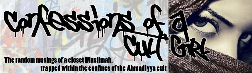 Confessions of a Cult Girl | Ahmadiyya