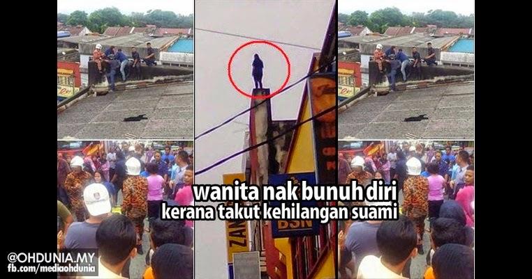 Gempar!..Wanita cuba terjun bangunan kerana takut kehilangan suami