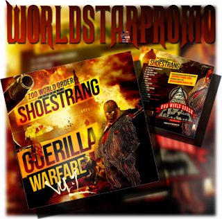 SHOESTRANG Guerilla Warfare Vol. 1 - WorldStar Promo