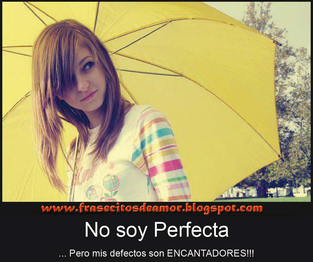 No soy Perfecta Pero Mis Defectos Son ENCANTADORES