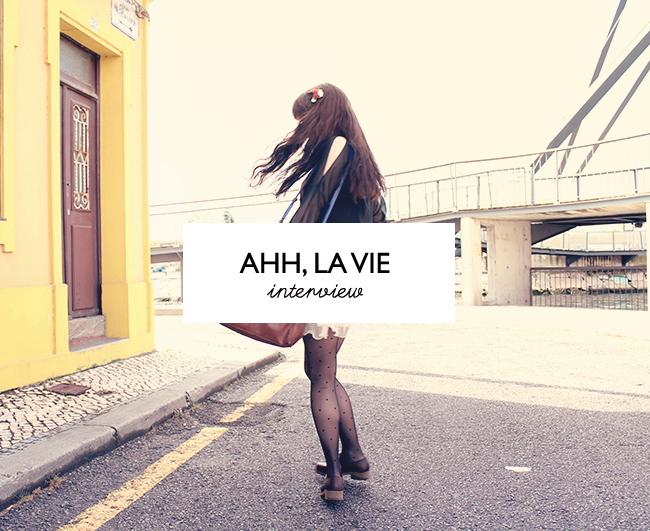 Bloggers Interview: Ahh, La Vie