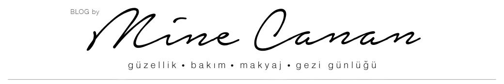 Blog by Mine Canan   Güzellik • Makyaj • Bakım • Moda • Gezi Günlüğü