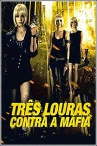 Download Três Louras Contra a Máfia Torrent Dublado