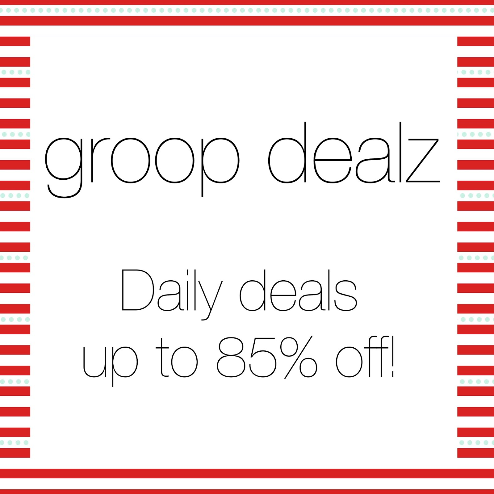 Click for every day deals at GroopDealz!