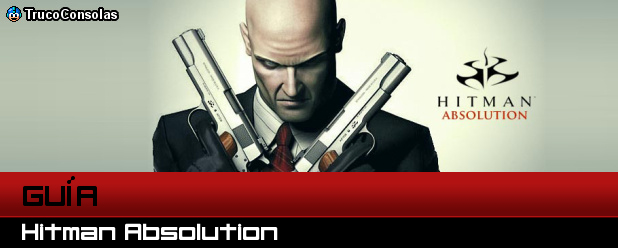 Guía de Hitman Absolution PS3 XBox 360