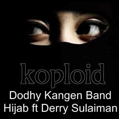 Download Lagu Dodhy Kangen Band - Hijab ft Derry Sulaiman MP3