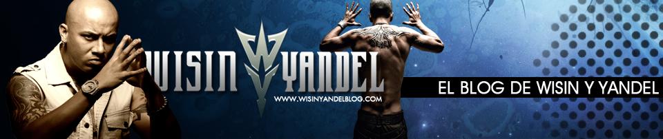 Wisin & Yandel Blog | El Blog de Wisin y Yandel