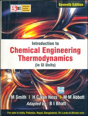 Introduction to chemical engineering thermodynamics by Smith, van ness, abott