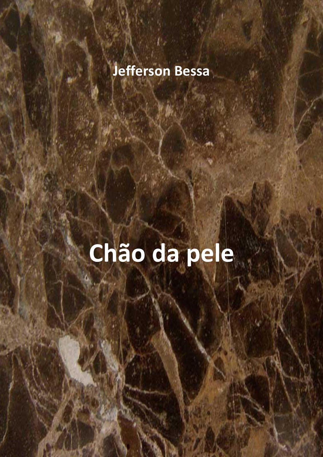 """""""CHÃO DA PELE"""": SEGUNDO E-LIVRO DE JEFFERSON BESSA"""