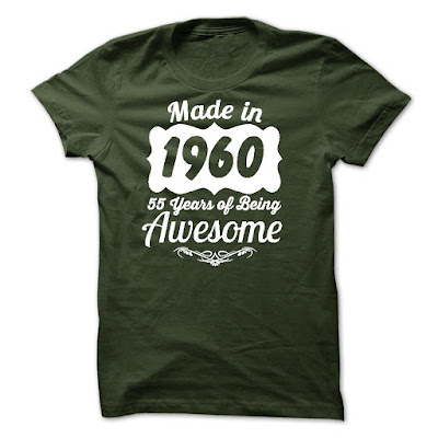Made In 1960 - 55 Years Of Being Awesome