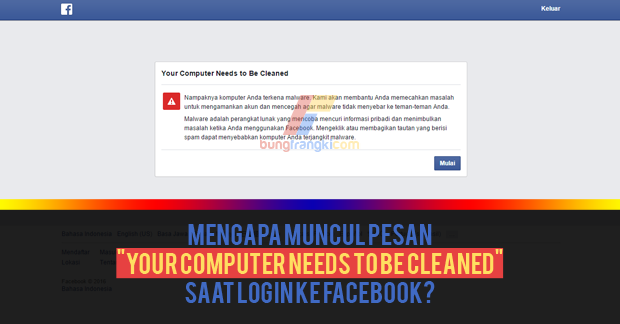 "Mengapa Muncul Pesan ""Your computer needs to be cleaned"" Saat Login ke Facebook?"