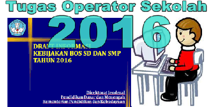 Tugas Operator Sekolah Di Tahun 2016