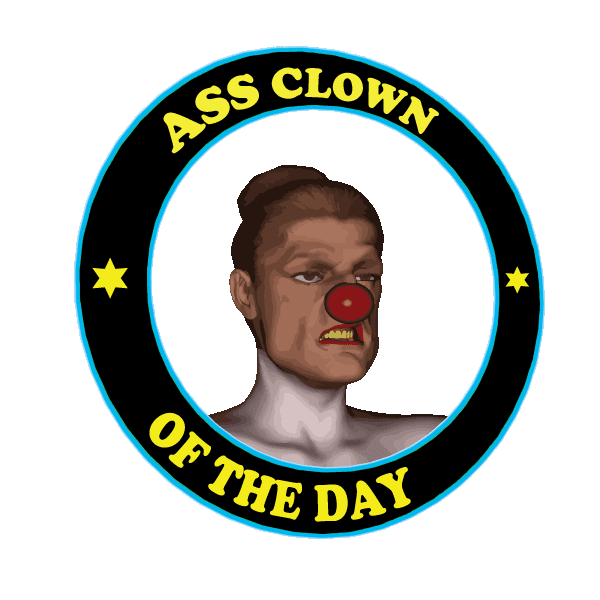 Ass Clown of the Day Award